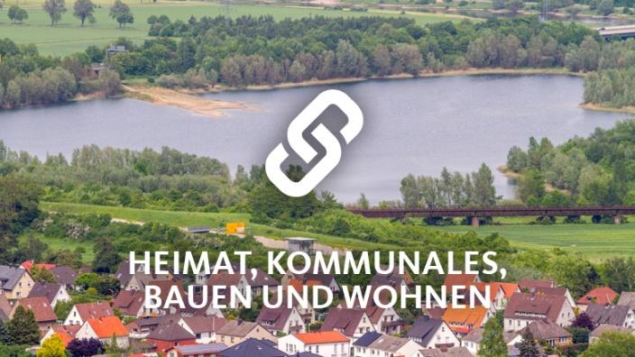 Heimat, Kommunales, Bauen und Wohnen